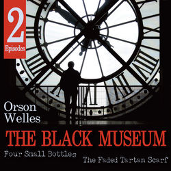 The Black Museum: Four Small Bottles / The Faded Tartan Scarf