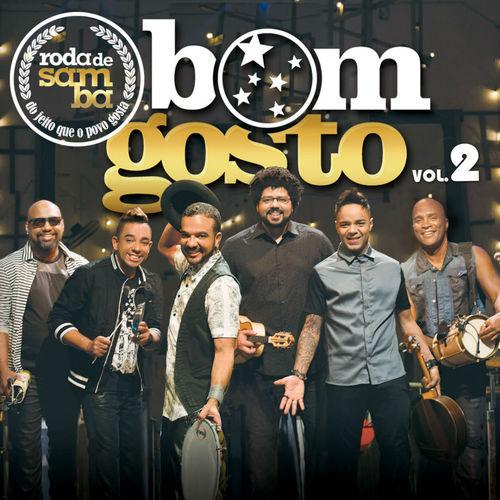 Baixar CD Roda de Samba do Bom Gosto, Vol. 2: Do Jeito Que o Povo Gosta (Ao Vivo) – Bom Gosto (2015) Grátis