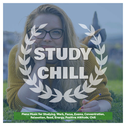 Study Chill: Piano Music for Studying, Work, Focus, Exams