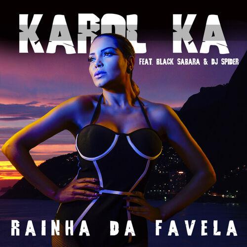 Single Rainha da Favela – Karol Ka, Black Sabará, DJ Spider (2017)