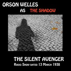 Orson Welles as The Shadow, The Silent Avenger