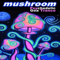 Various Artists: Mushroom Psychedelic Goa Trance (Intellect