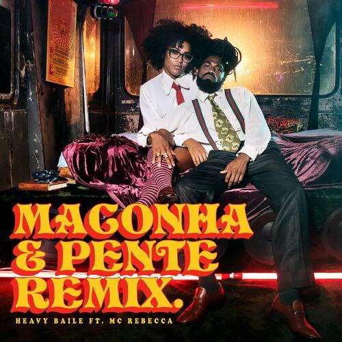 Baixar Single Maconha e Pente (Remix), Baixar CD Maconha e Pente (Remix), Baixar Maconha e Pente (Remix), Baixar Música Maconha e Pente (Remix) - Heavy Baile, Mc Rebecca 2018, Baixar Música Heavy Baile, Mc Rebecca - Maconha e Pente (Remix) 2018