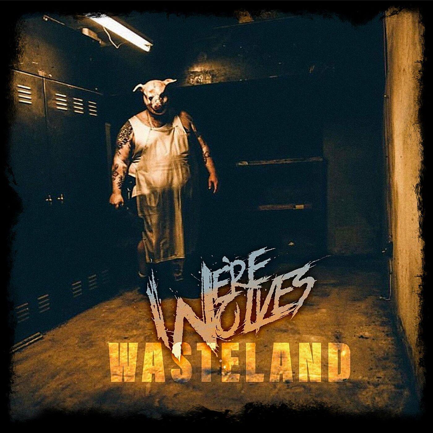 We're Wolves - Wasteland [single] (2021)