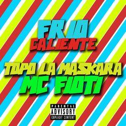 Música Frio Caliente - MC Fioti (2020) Download