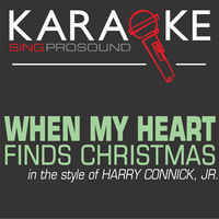 when my heart finds christmas in the style of harry connick jr karaoke version - Harry Connick Jr When My Heart Finds Christmas