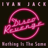 Nothing Is The Same (rmx) - IVAN JACK
