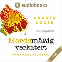 Mordsmäßig verkatert - Louisa Manu-Reihe, Band 5 (Ungekürzt) Hörbuch kostenlos
