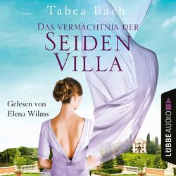 Das Vermächtnis der Seidenvilla - Seidenvilla-Saga, Teil 3 (Ungekürzt) Hörbuch kostenlos