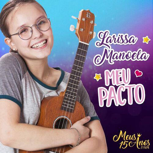 Baixar Música Meu Pacto – Single – Larissa Manoela (2017) Grátis