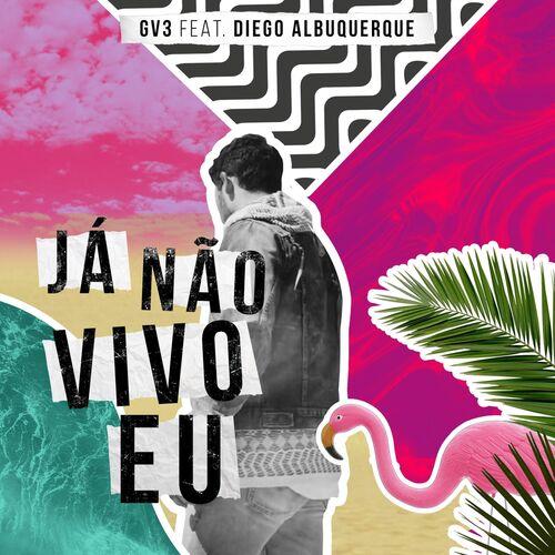 Baixar Música Já Não Vivo Eu – GV3, Diego Albuquerque (2018) Grátis