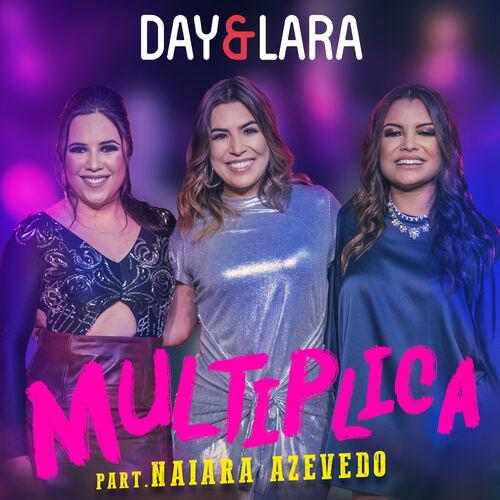 Baixar Música Multiplica (Participação especial de Naiara Azevedo) [Ao vivo] – Day e Lara, Naiara Azevedo (2018) Grátis
