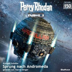 Sprung nach Andromeda - Perry Rhodan - Neo 150 (Ungekürzt)