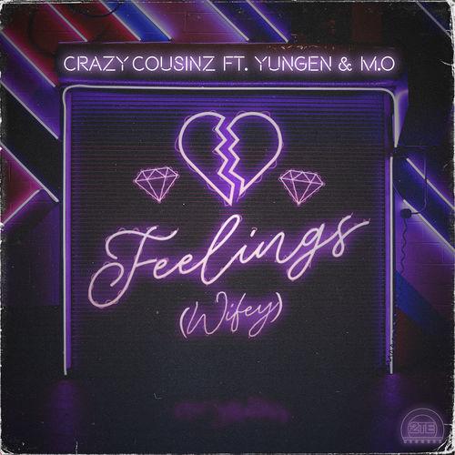 Baixar Single Feelings (Wifey) [feat. Yungen & M.O] – Crazy Cousinz, Yungen, M.O (2018) Grátis