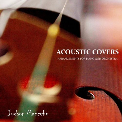 Judson Mancebo: Acoustic Covers: Arrangements for Piano and