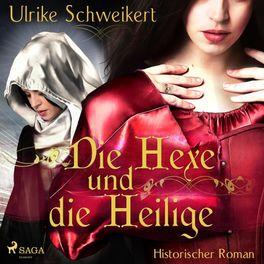 Album cover of Die Hexe und die Heilige (Ungekürzt)