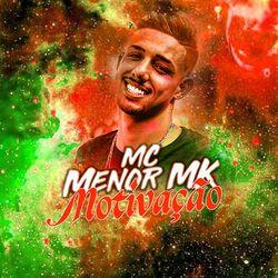 MC Menor MK – Motivação