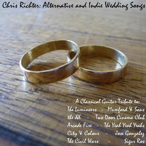 Indie Wedding Songs.Chris Richter Alternative And Indie Wedding Songs A Classical