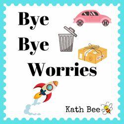 Bye Bye Worries