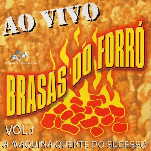 Baixar CD A Máquina Quente do Sucesso, Vol. 1 (Ao Vivo) – Brasas do Forró (2017) Grátis
