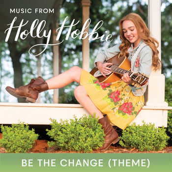 Be the Change (Theme Song) [From