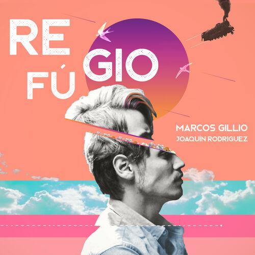 Baixar Single Refúgio – Marcos Gillio, Joaquin Rodriguez (2018) Grátis