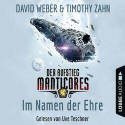 Im Namen der Ehre - Der Aufstieg Manticores - Manticore-Reihe 1 (Ungekürzt)