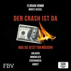 Der Crash ist da (Was Sie jetzt tun müssen! Anlagen, Immobilien, Ersparnisse, Arbeit)