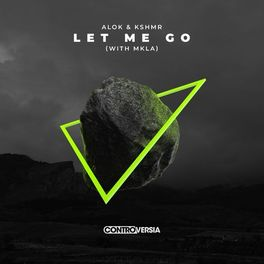 Let Me Go – Alok feat KSHMR e Mkla Mp3 CD Completo