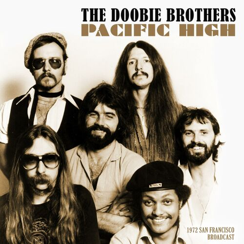 The Doobie Brothers Pacific High Live 1972 Lyrics And Songs Deezer Nobody the doobie brothers from world gone crazy. deezer