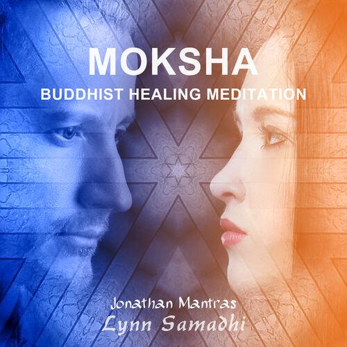 Jonathan Mantras: Moksha: Buddhist Healing Meditation