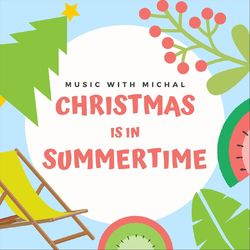 Christmas Is in Summertime