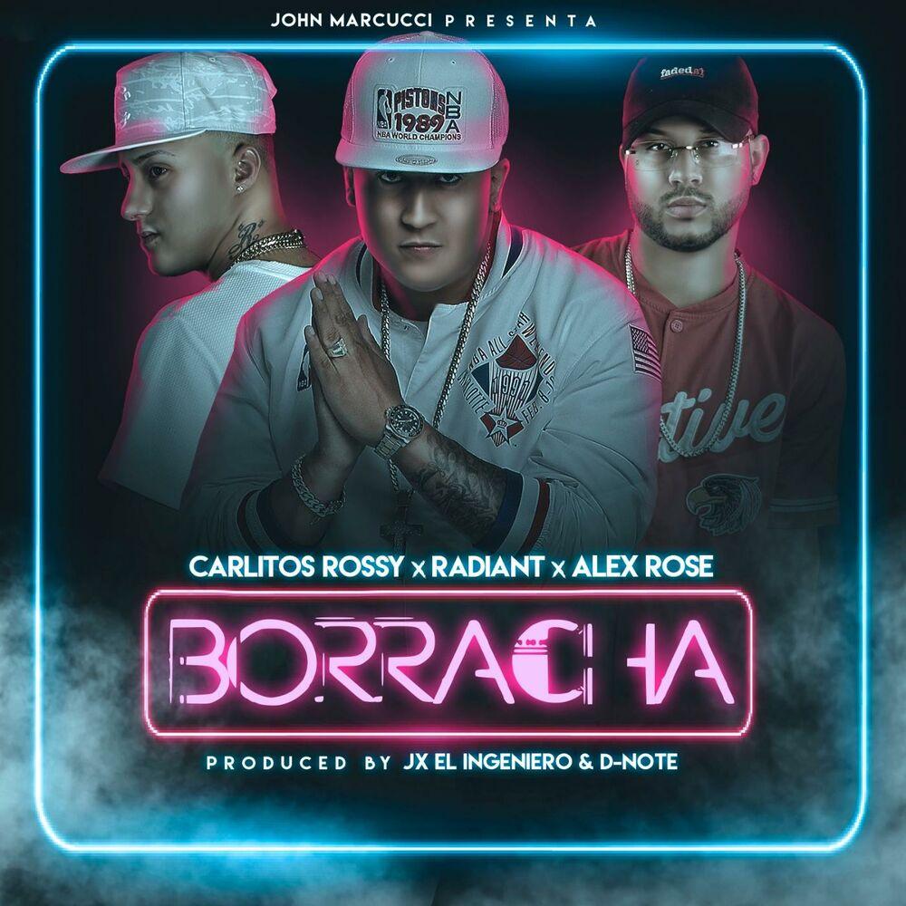Borracha (feat. Carlitos Rossy, Radiant & Alex Rose)