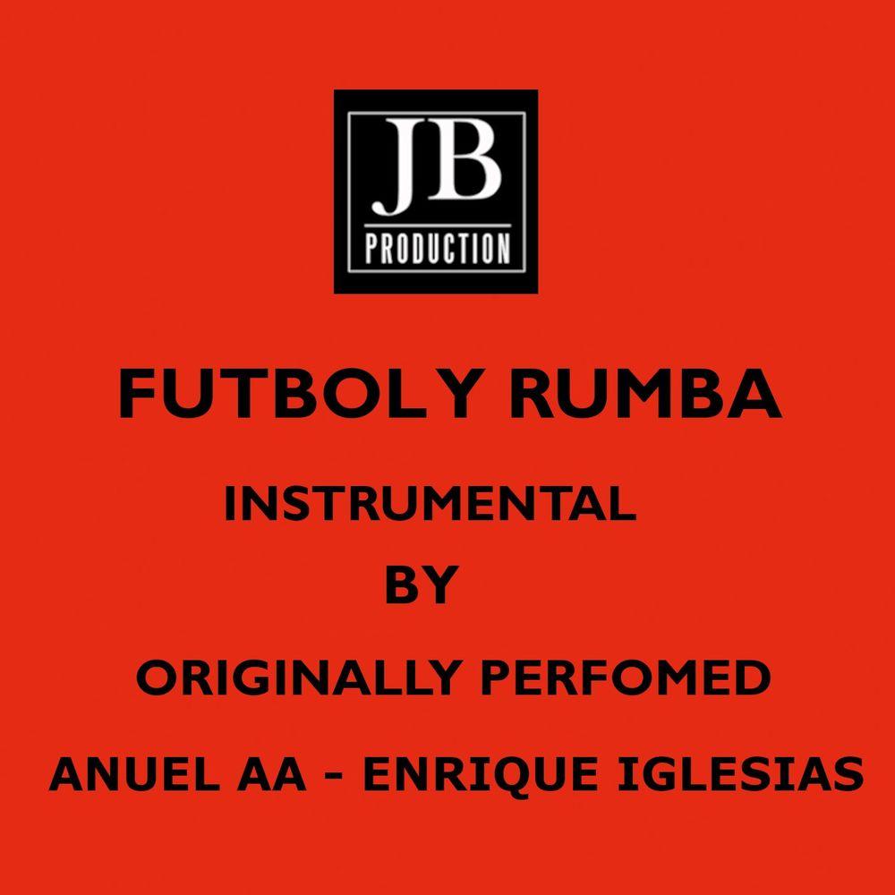 Fùtbol y Rumba (Instrumental Version Originally Performed By Anuel AA and Enrique Iglesias)