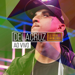 DeLacruz – Ao Vivo no Estúdio Showlivre 2018 CD Completo