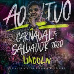 Download Lincoln e Duas Medidas - ao Vivo no Carnaval de Salvador 2020