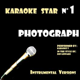 Karaoke T: Photograph (in the style of Def Leppard) [Karaoke