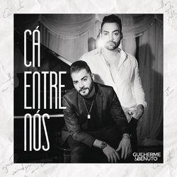Guilherme e Benuto – Cá Entre Nós CD Completo