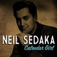 Neil Sedaka Calendar Girl.Neil Sedaka Calendar Girl Music Streaming Listen On Deezer