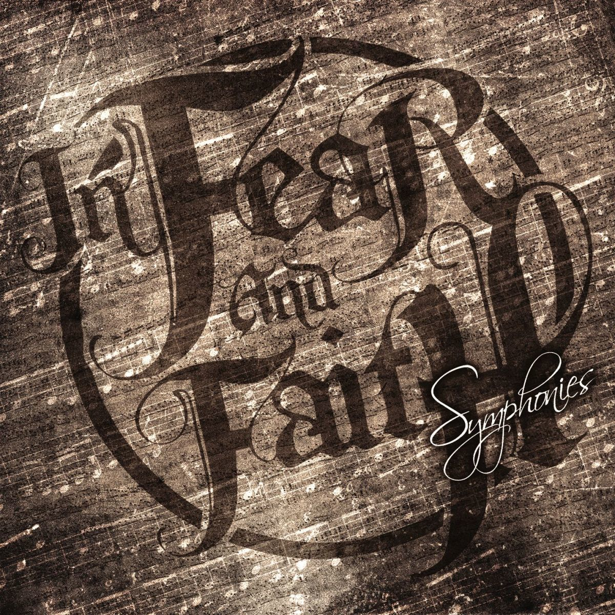 In Fear And Faith - Symphonies [EP] (2011)
