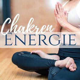 Album cover of Chakren Energie - Beruhigende Musik zum Heilen, Ausgleichen und Reinigen der Aura