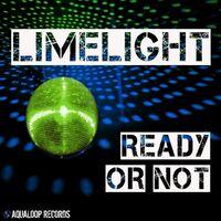 Ready Or Not (rmx) - LIMELIGHT