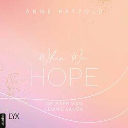 When We Hope - LOVE NXT, Band 3 (Ungekürzt) Hörbuch kostenlos