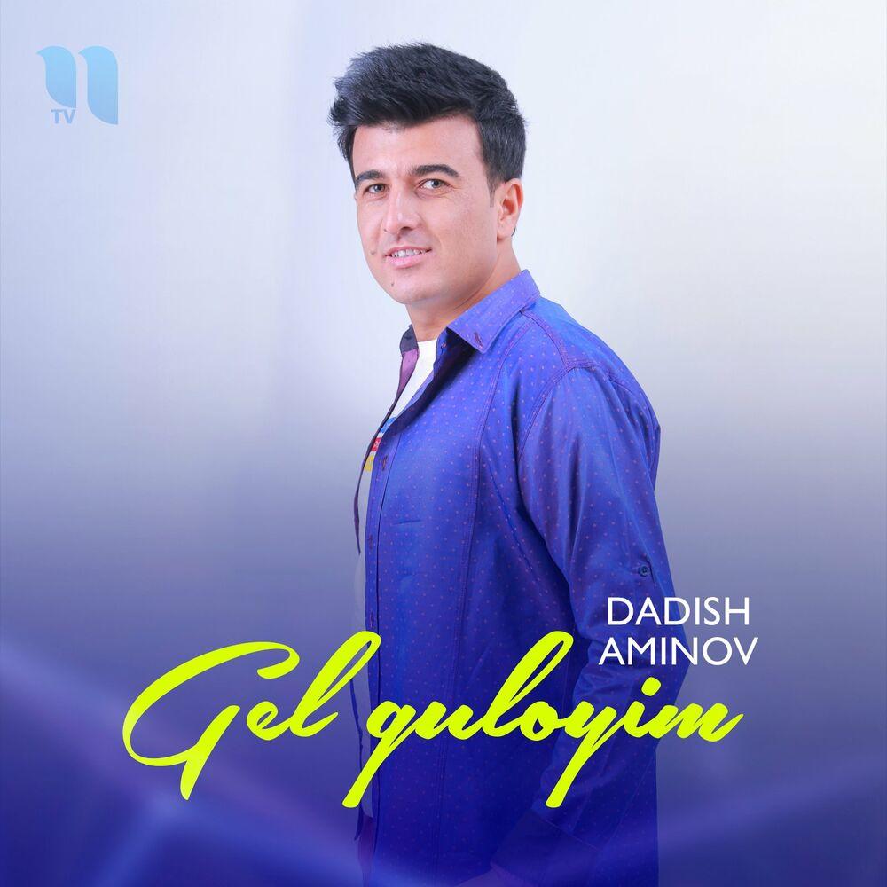 Dadish Aminov - Gel Guloyim
