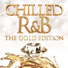 Album cover of Chilled R&B: The Gold Edition