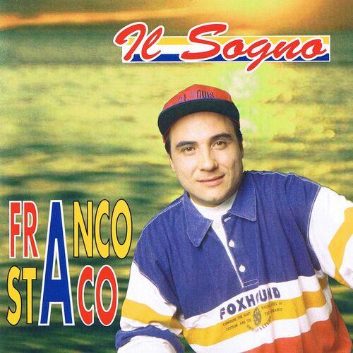 Franco Staco Foglia Di Bamb Testo.Franco Staco Il Sogno Musique En Streaming A Ecouter