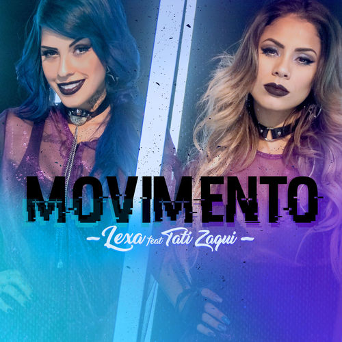 Baixar Movimento (Remix), Baixar Música Movimento (Remix) - Lexa part. Tati Zaqui 2017, Baixar Música Lexa part. Tati Zaqui - Movimento (Remix) 2017