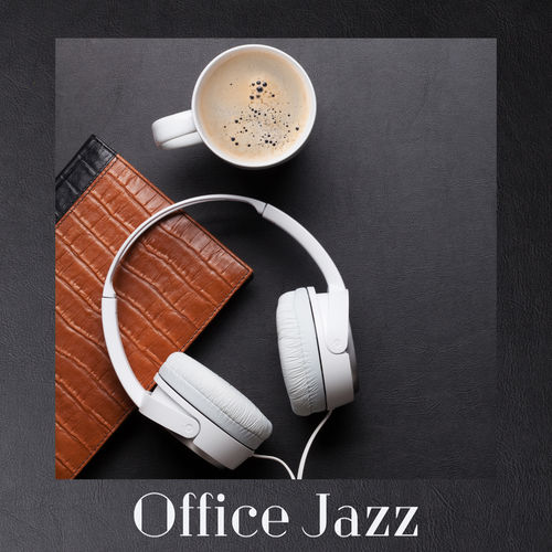 Jazz Lounge: Office Jazz: Smooth Instrumental Background Music