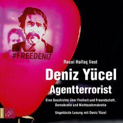 Agentterrorist - Eine Geschichte über Freiheit und Freundschaft, Demokratie und Nichtsodemokratie (Ungekürzt) Audiobook