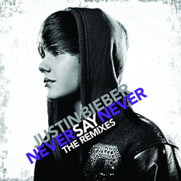 Album cover of Never Say Never - The Remixes